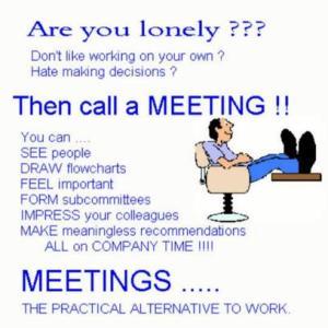 Meetings, The Practical Alternative To Work