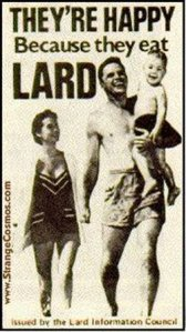 Happy with Lard