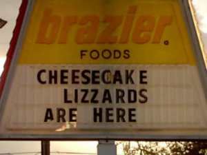 DQ Sign:  cheesecake lizzards